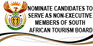 INVITATION TO NOMINATE CANDIDATES TO SERVE AS NON-EXECUTIVE MEMBERS OF SOUTH AFRICAN TOURISM BOARD